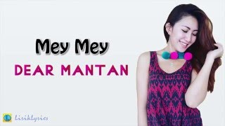 iMey Mey   Dear Mantan [Lirik Lyrics]