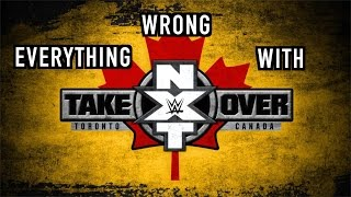 Episode #187: Everything Wrong With NXT Takeover: Toronto