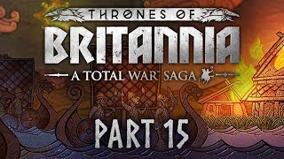Total War Saga: Thrones of Britannia - Part 15 - Cry Me A River