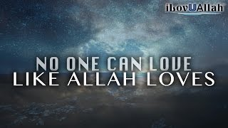 No One Can Love Like Allah Loves