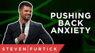 5 Ways To Fight Anxiety   Pastor Steven Furtick