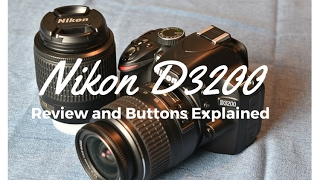 Nikon D3200 Review, Tutorial and Buttons explained