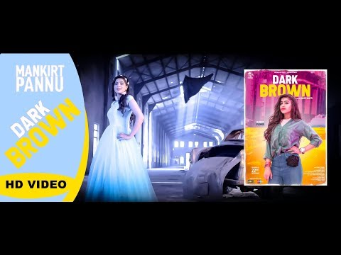 Xxx Mp4 Dark Brown Full Video Mankirat Pannu Latest Punjabi Songs 2018 3gp Sex