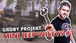 GRUBY PROJEKT - MINI JEEP WILLYS #1 (5 sposobów na)