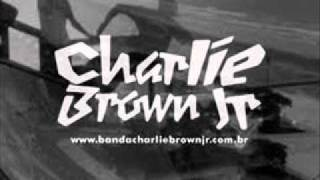 Senhor do Tempo Charlie Brown Jr (with Lyrics)