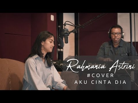 Rahmania Astrini Aku Cinta Dia Cover Version