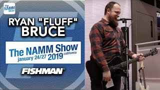 "Ryan ""Fluff"" Bruce Live At The NAMM Show 2019"