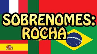 Sobrenomes: Rocha / Roche e mais!