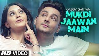 Mukdi Jaawan Main | Gabby Gautam | New Punjabi Songs 2016 | T-Series