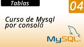 04.- Curso de Mysql por consola - Tablas