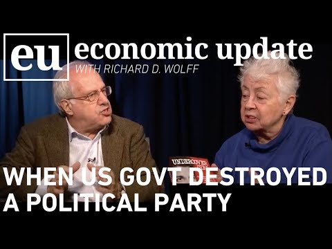 Economic Update: When US Gov't Destroyed a Political Party