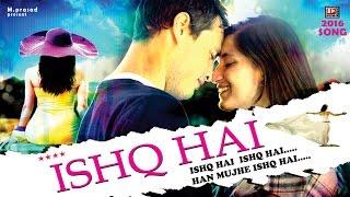 ISHQ HAI : Mujhe ishq hai | 2016 Romantic song  | New Hindi love song | Affection Music Records
