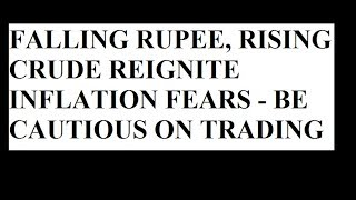 FALLING RUPEE RISING CRUDE REIGNITE INFLATION FEARS