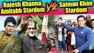 Has Salman Khan Reached STARDOM Of Rajesh Khanna And Amitabh Bachchan?