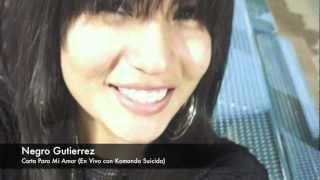 Negro Gutierrez - Carta Para Mi Amor(En Vivo Con Komando Suicida)