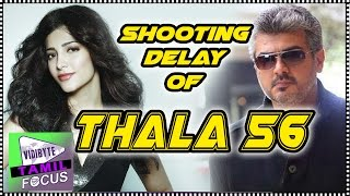 Shruti Haasan Slams Ajith's Thalla 56 Movie Shooting Delay..!