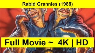 Rabid Grannies Full Movie