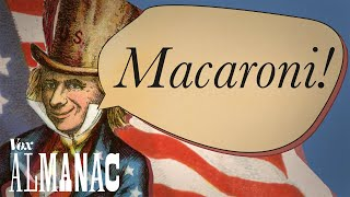 """Why Yankee Doodle called it """"macaroni"""""""