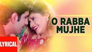 O Rabba Mujhe Lyrical Video   Papa The Great   Udit Narayan, Anuradha Paudwal
