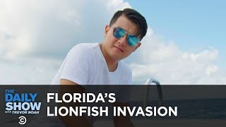 Florida's Lionfish Invasion   The Daily Show
