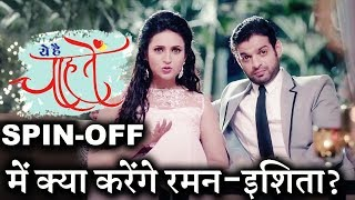 The title for 'Yeh Hai Mohabbatein's' Spin-Off REVEALED