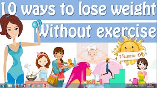 Lose Weight Without Exercise, How To Lose Weight Without Working Out