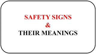 SAFETY SIGNS & THEIR MEANINGS  | PROHIBITION | MANDATORY  | SAFE CONDITION  | HAZARD