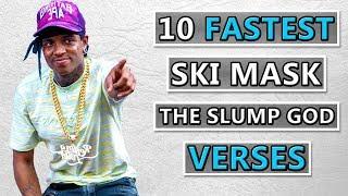 10 FASTEST Ski Mask the Slump God Verses