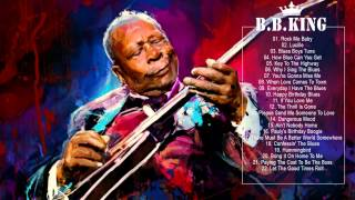 B.B.KING: Greatest Hits Of B.B. King - The Best Songs of B.B. King