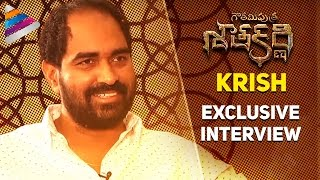 Krish Exclusive Interview | Krish Reveals Gautamiputra Satakarni Highlights | Balakrishna | #GPSK