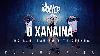 O Xanaina - MC LAN, Lan RW e TH Detona (Coreografia) FitDance TV