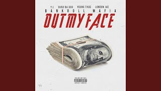 Out My Face (feat. T.I., Sha Da God, Young Thug & London Jae)