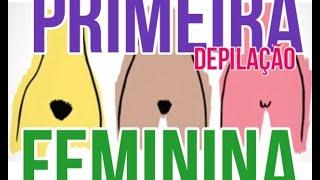 Primeira Depilação Feminina