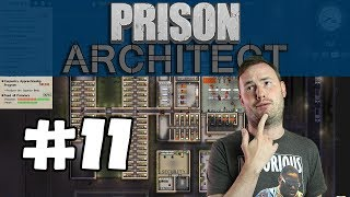 Sips Plays Prison Architect (5/8/17) - #11 - Dead Snitches