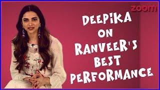 Deepika Padukone On Ranveer Singh's Best Performance | Star Of The Month