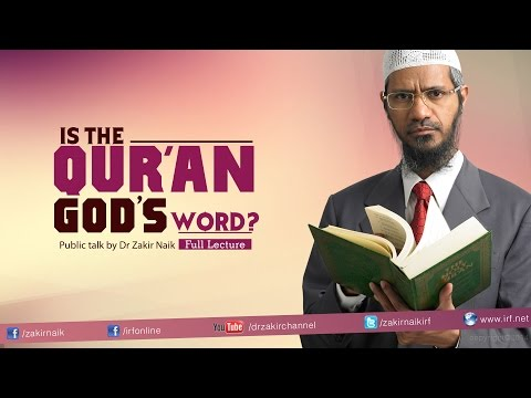 Xxx Mp4 Is The Qur An God S Word By Dr Zakir Naik Full Lecture 3gp Sex