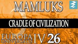 UNIFIED ISLAM [26] - MAMLUKS - Cradle of Civilization EU4 Paradox Interactive