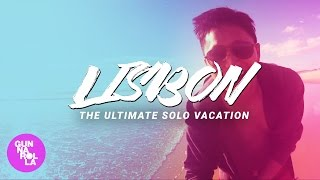 Lisbon: The Ultimate Solo Vacation