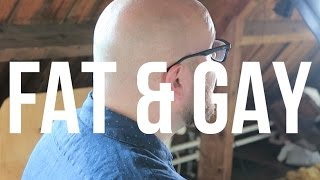 Gay & Fat