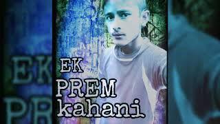 EK PREM KAHANI | KUSHAL NEGI FEATURING SORAV NEGI | LOVE SONG 2016 | MP3 rap song |