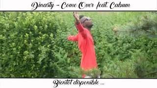 Dinasty - Come Over ft Cabum (Teaser)