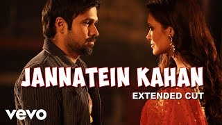 Jannatein Kahan - Jannat 2 | Emraan Hashmi | Esha Gupta