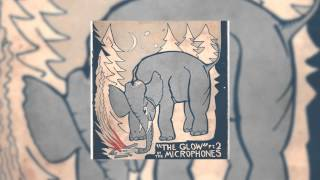 The Microphones - The Glow Pt. 2