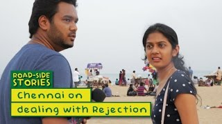 Chennai On Dealing With Rejection - Road Side Stories | Put Chutney