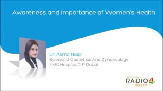 Awareness And Importance Of Women's Health - Dr. Asma Nasir - Radio 4 FM