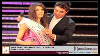 Anna Valle:  Miss Italia, dopo la bellezza serve carattere