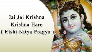 Jai Jai Krishna Krishna Hare ( Rishi Nitya Pragya )