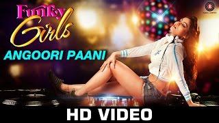Angoori Paani | Funky Girls | Prakriti Kakar | Mamta Soni | Roopesh Rai Sikand