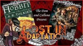 The Hobbit The Desolation of Smaug, Lost in Adaptation ~ The Dom & Calluna