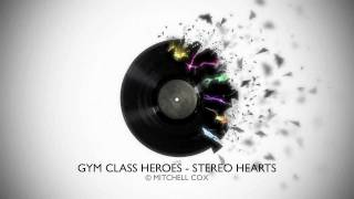 GYM CLASS HEROES - STEREO HEARTS REMIX